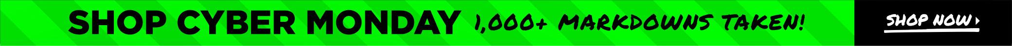 Shop Cyber Monday - 1,000+ Markdowns Taken. Shop Now!
